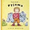 Tom en de ... pyjama door Lieve Baeten