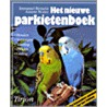 Het nieuwe parkietenboek door I. Birmelin