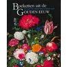Boeketten uit de Gouden Eeuw Bouquets from the Golden Age door P.A. van der Ploeg