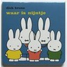 Waar is Nijntje door Dick Bruna