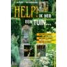 Help! Ik heb een tuin... door W. Oudshoorn