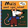 Muis gaat naar school door Lucy Cousins