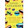 Liegen om te leven door Daniel Goleman