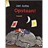 Opstaan! door Jan Jutte