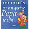 101 ideeen om een speciale papa te zijn door Vicki Lansky