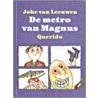 De metro van Magnus door J. van Leeuwen