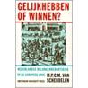 Gelijkhebben of winnen? door M.P.C.M. Van Schendelen