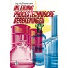 Inleiding procestechnische berekeningen door H. Torreman