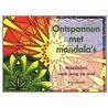 Ontspannen met mandala's door A. Juszczak