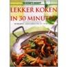 Lekker koken in 30 minuten door Onbekend