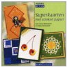 Superkaarten door Maruscha Gaasenbeek