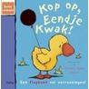Kop op, eendje Kwak! door R. Randall