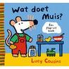 Wat doet Muis? door Lucy Cousins