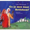 Ga je mee naar Betlehem? door L. Hammenga