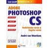 Adobe Photoshop CS door A. van Woerkom