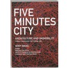 Five Minutes City door Winy Maas