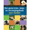 Het grote trim-, knip- en verzorgingsboek voor honden door Eileen Geeson