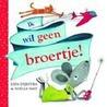 Ik wil geen broertje! door Lida Dijkstra