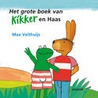 Het grote boek van Kikker en Haas door Max Velthuijs