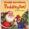 Vrolijk kerstfeest, Paddington! door M. Bond