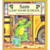 Sam gaat naar school door P. Bourgeois