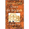 Over de bergen by K. Zadhe