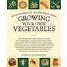 Growing Your Own Vegetables door Lorene Edwards Forkner