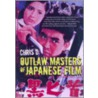 Outlaw Masters Of Japanese Film door D. Chris