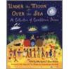 Under The Moon And Over The Sea door John Agard