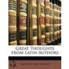 Great Thoughts from Latin Authors door Craufurd Tait Ramage