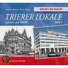 Trierer Lokale - gestern und heute door Roland Morgen