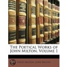 The Poetical Works Of John Milton, Volume 1 door Nathan Haskell Dole