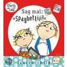 Charlie und Lola - Sag mal: »Spaghettiii«! door Lauren Child