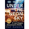 Under the Neon Sky...a Las Vegas Doorman's Story door Jay Rankin