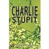 Charlie Stupit door Charlie Richardson