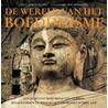 De wereld van het Boeddhisme
