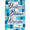 Donker Blauwe Woorden door Cath Crowley